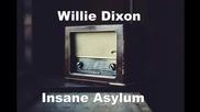 Willie Dixon & Koko Taylor - Insane Asylum