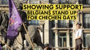 Belgians start pro Chechen LGBT protests