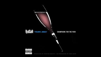 Red Cafe ft. Jeezy - Champagne For The Pain