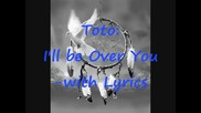 Toto - I'll be Over You (with lyrics)
