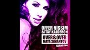 New 2012! Offer Nissim & Itay Kalderon Feat. Maya Simantov - Over & Over (бг Превод)
