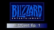 Blizzard - Blizzcast Ep.1 (en)