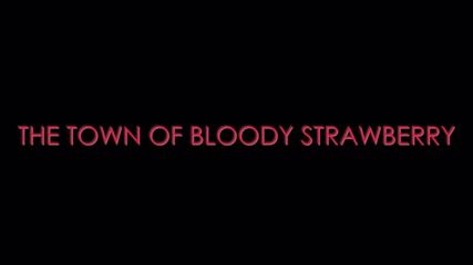 bloody strawberry !!!!
