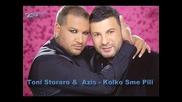 Toni Storaro & Azis - Kolko Sme Pili - 2014 - Dj Gogi Original