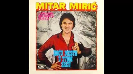 Mitar Miric - Zasto me drugoj zeni dade - (Audio 1981) HD