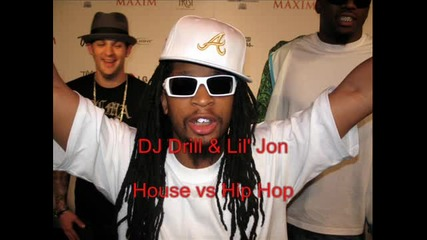 Хаус срещу Хип - Хоп Lil John срещу Dj Drill