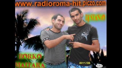 Borko Maitara 100% Hit 2011 Dj Stan4o Radio Roma