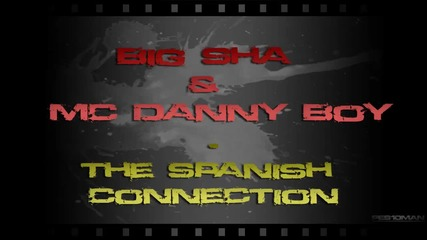 Big Sha & Mc Danny Boy - The spanish connection