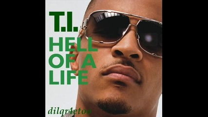 T.i - Hell of a life