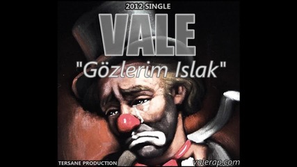 Vale - Gozlerim Islak