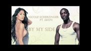 Nicole Scherzinger ft. Akon - By my side + Превод + Текст