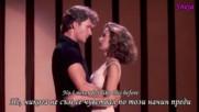 Bill Medley Jennifer Warnes •♥• Ive Had The Time Of My Life •♥• Най-щастливия Момент От Моя Живот