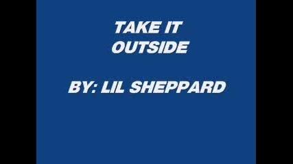 Lil Sheppard - Take it Outside