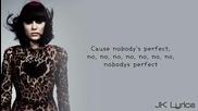 Текст и превод!!! Jessie J - Nobody's Perfect