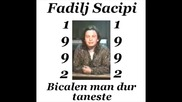 Fadilj Sacipi - Bicalen man dur taneste 1992