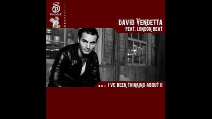 David Vendetta feat. London Beat - Ive Been Thinking About you