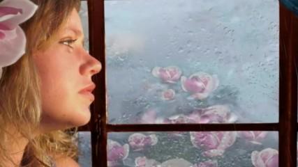 Капки дъжд,падащи в душата ми ...