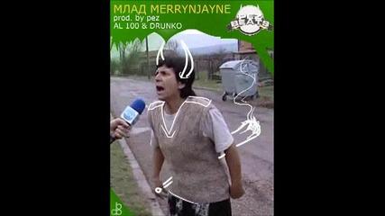 [ 2о13 ] Al 100 & Drunko - Млад Merrynjayne (prod. by Pez)
