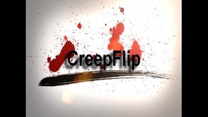 Creepflip New Intro
