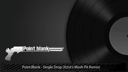 Point.blank - Single Drop (xzist's Mosh Pit Remix)