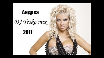 Dj Tesko - Андреа - mix 2011