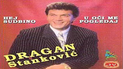 Dragan Stankovic - U oci me pogledaj
