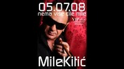 Mile Kitic - Ti Nestajes