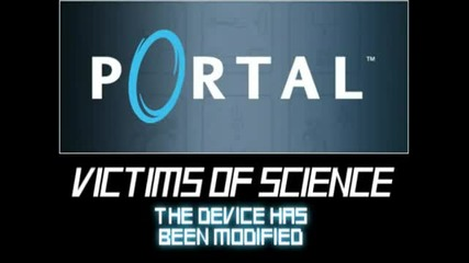 Portal - Victims of Science - The Device Has Been Modified