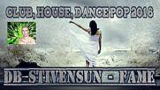 Db Stivensun - Fame ( Bulgarian Dance, Electro, House, Club, Dance Pop 2016 )