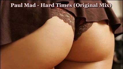 Deep House| Paul Mad - Hard Times (original Mix)