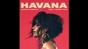 Camila Cabello - Havana feat. Young Thug & Pharrell Williams ( A U D I O )
