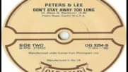 Peters And Lee - don`t Stay Away Too Long