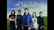 I Killed The Prom Queen - Your Shirt Would Look Better With a Columbian Necktie