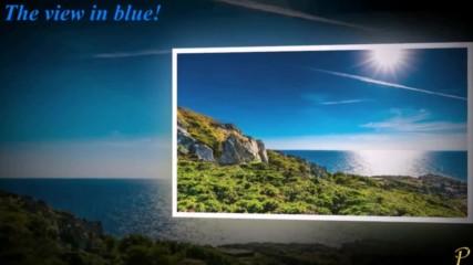 Гледки в синьо! ... ( Relaxing Piano Music)