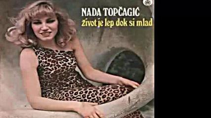 Nada Topcagic - Zivot je lep dok si mlad - Audio 1979 Hd