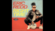 *2017* Eric Redd - Right Time ( Eddie Amador's Spirit & Soul Remix )