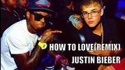 ^* Justin Bieber - How To Love (remix)
