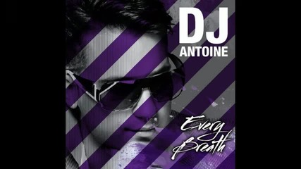 Dj Antoine - Every Breath Remix