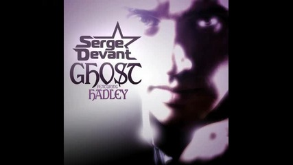 Serge Devant feat. Hadley - Ghost (club Mix)