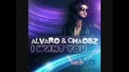 Alvaro Chaosz - I Want You Dub Mix