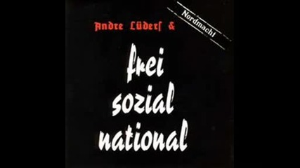 Andr Lders & Nordmacht - Frei, Sozial & National