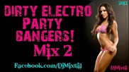 Dirty Electro Party Bangers!