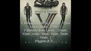 Wisin y Yandel ft. Alexis y Fido - Suavecito Despacio
