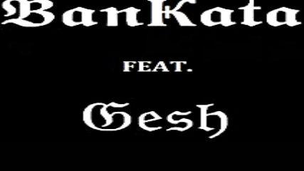 Bankata feat. Gesh - Cash Out