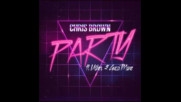 *2016* Chris Brown ft. Gucci Mane & Usher - Party
