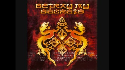 Betray My Secrets - From the Goddess