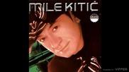 Mile Kitic - 2002 - Sto si tako zao zivote (hq) (bg sub)