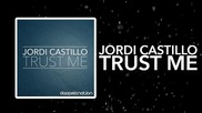 Jordi Castillo - Trust Me - Deep House - Indie Dance