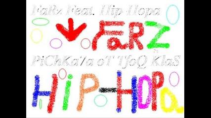 Farz Feat Hip - Hopa - pichkata ot tvoq klas