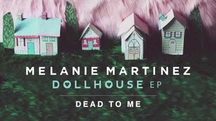 + Превод! Melanie Martinez - Dead To Me ( Official Audio )